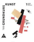 Grundkurs Kunst, Neubearbeitung: Malerei, Grafik, Fotografie; Bd.1