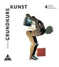 Grundkurs Kunst, Neubearbeitung: Aktion, Kinetik, Neue Medien; Bd.4