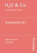 H2O & Co: Anorganische Chemie, Arbeitsheft 8/I