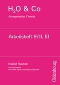 H2O & Co: Anorganische Chemie, Arbeitsheft 9/II,III