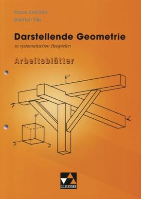 Darstellende Geometrie in systematischen Beispielen, Arbeitsblätter