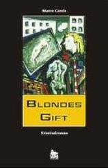 Blondes Gift; Kriminalroman   ; Deutsch;  -