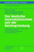 Das deutsche Innovationssystem seit der Reichsgründung