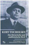 Kurt Tucholsky, Das literarische und publizistische Werk