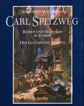 Carl Spitzweg, Reisen und Wandern in Europa und der Glückliche Winkel