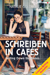 Schreiben in Cafés - Writing Down the Bones