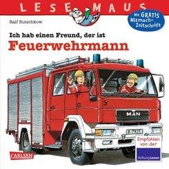 Ich hab einen Freund, der ist Feuerwehrmann