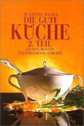 Die gute Küche - Tl.2