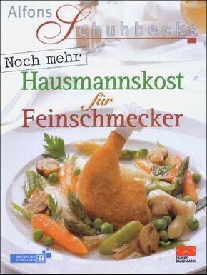 Alfons Schuhbeck Noch mehr Hausmannskost für Feinschmecker