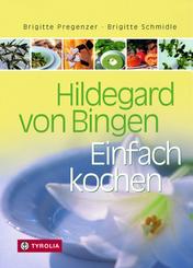 Hildegard von Bingen: Einfach kochen - Bd.1