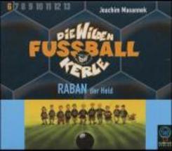 Die wilden Fußballkerle, Audio-CDs: Raban der Held, 3 Audio-CDs; Tl.6