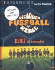 Die wilden Fußballkerle, Cassetten: Deniz die Lokomotive, 2 Cassetten; Tl.5