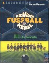 Die wilden Fußballkerle, Cassetten: Juli die Viererkette, 2 Cassetten; Tl.4