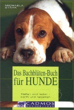 Das Bachblüten-Buch für Hunde