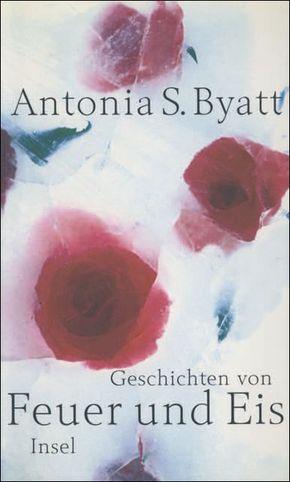 Byatt, Geschichten von Feuer und Eis