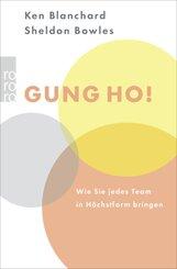 Gung Ho! - Wie Sie jedes Team in Höchstform bringen