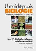 Unterrichtspraxis Biologie: Wechselbeziehungen im Lebensraum Wald; Bd.17