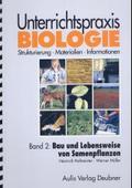 Unterrichtspraxis Biologie: Bau und Lebensweise von Samenpflanzen; Bd.2