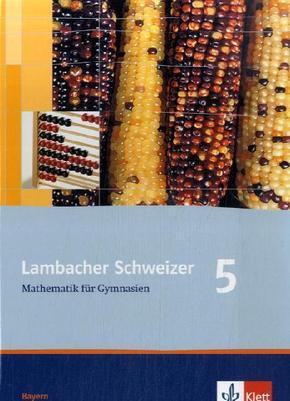 Lambacher-Schweizer, Ausgabe Bayern: Lambacher Schweizer Mathematik 5. Ausgabe Bayern