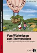 Vom Wörterlesen zum Textverstehen - Kopiervorlagen zur Entwicklung von Lesekompetenz ab 1. Schuljahr