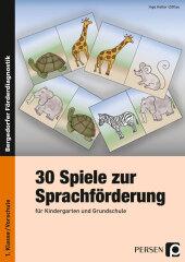 30 Spiele zur Sprachförderung für Kindergarten und Grundschule