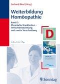 Weiterbildung Homöopathie: Chronische Krankheiten - Verlaufsbeobachtung und zweite Verschreibung; Bd.D