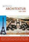 50 Klassiker: Architektur vor 1900