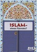 Islam - Etwas Fremdes?
