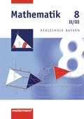 Mathematik, Realschule Bayern: 8. Jahrgangsstufe, Wahlpflichtfach II/III