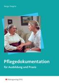 Pflegedokumentation für Ausbildung und Praxis