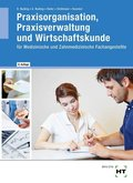 Praxisorganisation, Praxisverwaltung und Wirtschaftskunde für Medizinische und Zahnmedizinische Fachangstellte