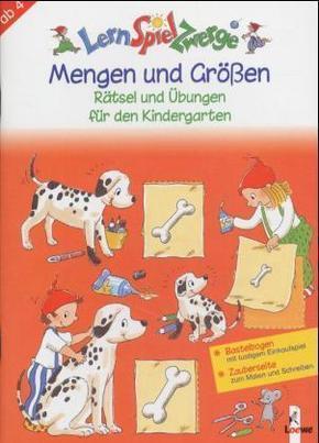 LernSpielZwerge - Mengen und Größen, Rätsel und Übungen für den Kindergarten. Mit Bastelbogen u. Zauberseite