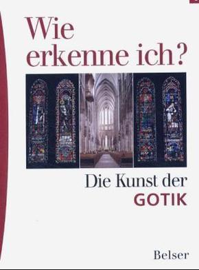 Wie erkenne ich?; Die Kunst der Gotik
