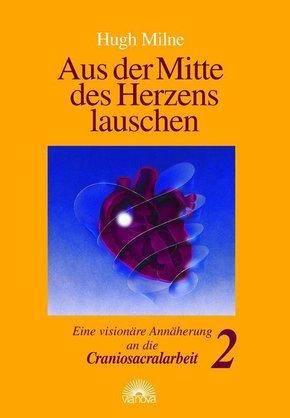 Aus der Mitte des Herzens lauschen - Bd.2