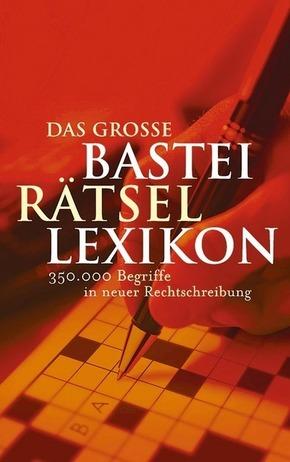 Das grosse Bastei-Rätsel-Lexikon