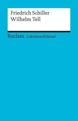 Lektüreschlüssel Friedrich Schiller 'Wilhelm Tell'