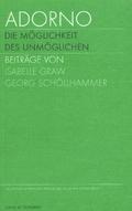 Adorno. Die Möglichkeit des Unmöglichen, Katalogband; Adorno. The Possibility of the impossible, Catalogue - Bd.1