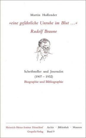 'Eine gefährliche Unruhe im Blut . . .' Rudolf Braune
