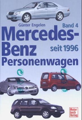 Mercedes-Benz Personenwagen: Seit 1996; Bd.4