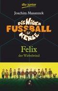 Die wilden Fußballkerle - Felix der Wirbelwind
