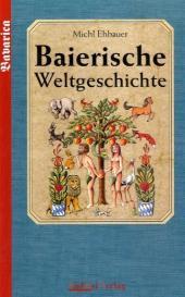 Baierische Weltgeschichte