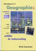 Unterrichtspraxis S II, Geographie: Leitbilder der Stadtentwicklung; Bd.15