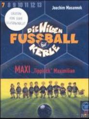 Die wilden Fußballkerle, Cassetten: Maxi 'Tippkick' Maximillian, 2 Cassetten; Tl.7