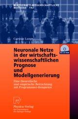 Neuronale Netze in der wirtschaftswissenschaftlichen Prognose und Modellgenerierung, m. CD-ROM