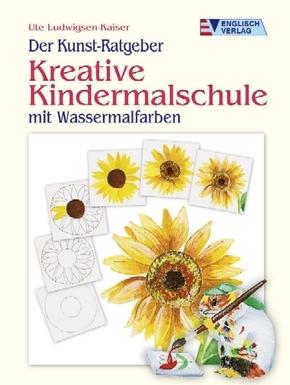 Der Kunst-Ratgeber - Kreative Kindermalschule