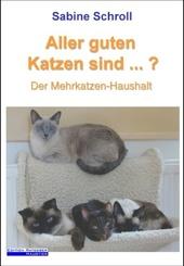 Aller guten Katzen sind . . .?