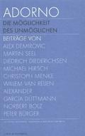 Adorno. Die Möglichkeit des Unmöglichen, Textband; Adorno. The possibility of the impossible, Text - Bd.2