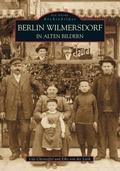 Berlin Wilmersdorf in alten Bildern