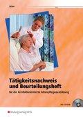 Tätigkeitsnachweis und Beurteilungsheft für die lernfeldorientierte Altenpflegeausbildung, m. CD-ROM