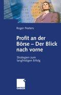 Profit an der Börse - Der Blick nach vorne